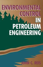 Environmental Control in Petroleum Engineering - Ph.D., DR. John C. Reis