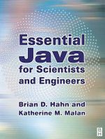 Essential Java for Scientists and Engineers - Brian Hahn