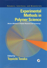 Experimental Methods in Polymer Science : Modern Methods in Polymer Research and Technology - Toyoichi Tanaka