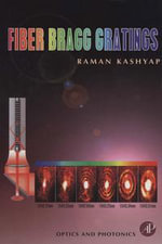 Fiber Bragg Gratings - Raman Kashyap