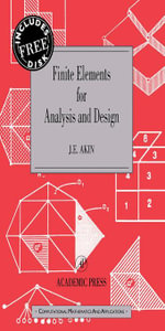 Finite Elements for Analysis and Design : Computational Mathematics and Applications Series - J. E. Akin