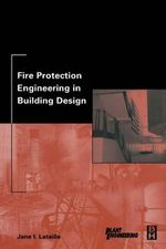 Fire Protection Engineering in Building Design - Jane Lataille
