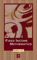 Fixed Income Mathematics - Robert Zipf