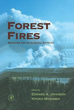 Forest Fires : Behavior and Ecological Effects