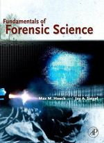 Fundamentals of Forensic Science : Max Houck, Jay Siegel - Max M. Houck