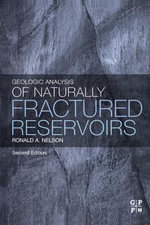 Geologic Analysis of Naturally Fractured Reservoirs - Ronald Nelson