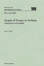 Graphs of Groups on Surfaces : Interactions and Models - A.T. White