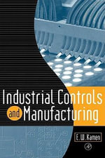 Industrial Controls and Manufacturing - Edward W. Kamen