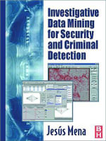 Investigative Data Mining for Security and Criminal Detection - Jesus Mena