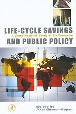 Life-Cycle Savings and Public Policy : A Cross-National Study of Six Countries