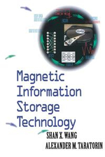 Magnetic Information Storage Technology : A Volume in the ELECTROMAGNETISM Series - Shan X. Wang