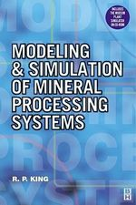 Modeling and Simulation of Mineral Processing Systems - R. Peter King