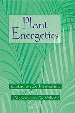Plant Energetics - Octavian S. Ksenzhek