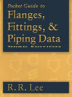 Pocket Guide to Flanges, Fittings, and Piping Data - R. R. Lee