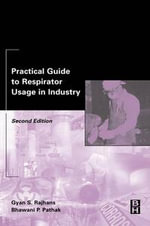 Practical Guide to Respirator Usage in Industry - Gyan Rajhans