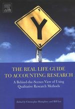 The Real Life Guide to Accounting Research : A Behind-the-Scenes View of Using Qualitative Research Methods