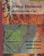 Spatial Databases : With Application to GIS - Philippe Rigaux