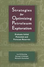 Strategies for Optimizing Petroleum Exploration : Evaluate Initial Potential and Forecast Reserves - Lev Knoring