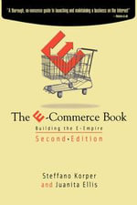 The E-Commerce Book : Building the E-Empire - Steffano Korper