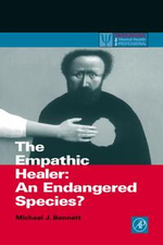 The Empathic Healer : An Endangered Species? - Michael J. Bennett