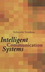 Intelligent Communication Systems : Toward Constructing Human Friendly Communication Environment - Nobuyoshi Terashima
