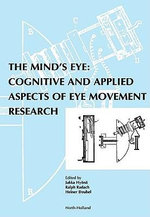 The Mind's Eye : Cognitive and Applied Aspects of Eye Movement Research