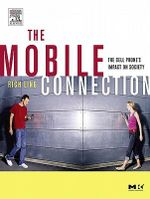 The Mobile Connection : The Cell Phone's Impact on Society - Rich Ling