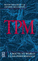 TPM - A Route to World Class Performance : A Route to World Class Performance - Peter Willmott