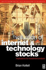 Valuation of Internet and Technology Stocks : Implications for Investment Analysis - Brian Kettell