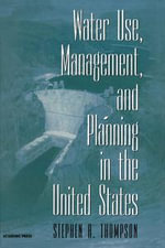 Water Use, Management, and Planning in the United States - Stephen A. Thompson