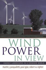 Wind Power in View : Energy Landscapes in a Crowded World - Martin Pasqualetti