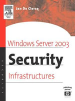 Windows Server 2003 Security Infrastructures : Core Security Features - Jan De Clercq