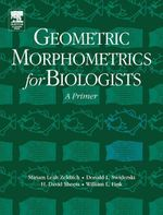 Geometric Morphometrics for Biologists : A Primer - Miriam Leah Zelditch