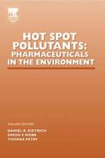 Hot Spot Pollutants : Pharmaceuticals in the Environment