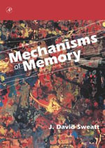 Mechanisms of Memory - J. David Sweatt