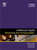 Intellectual Capital : Measuring the Immeasurable? - Anthony Wall
