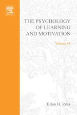 The Psychology of Learning and Motivation : Advances in Research and Theory