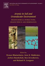 Arsenic in Soil and Groundwater Environment : Biogeochemical Interactions, Health Effects and Remediation