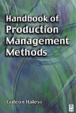Handbook of Production Management Methods - Gideon Halevi