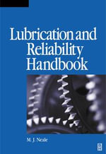 Lubrication and Reliability Handbook - Michael J Neale
