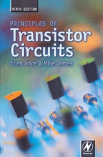 Principles of Transistor Circuits : Introduction to the Design of Amplifiers, Receivers, and Digital Circuits - S W Amos