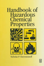 Handbook of Hazardous Chemical Properties - Nicholas P Cheremisinoff