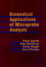 Biomedical Applications of Microprobe Analysis - Peter Ingram