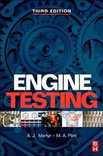 Engine Testing : Theory and Practice - A. J. MARTYR