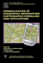 Generalisation of Geographic Information : Cartographic Modelling and Applications