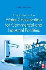 A Practical Approach to Water Conservation for Commercial and Industrial Facilities - Mohan Seneviratne
