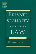 Private Security and the Law - Charles Nemeth