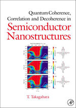 Quantum Coherence Correlation and Decoherence in Semiconductor Nanostructures - Toshihide Takagahara
