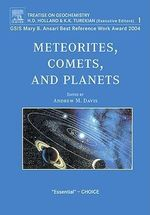 Meteorites, Comets, and Planets : Treatise on Geochemistry, Second Edition, Volume 1