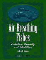 Air-Breathing Fishes : Evolution, Diversity, and Adaptation